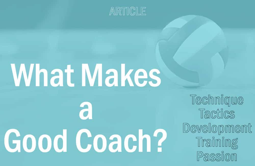 Best Volleyball Videos education resource: What Makes a Good Coach?